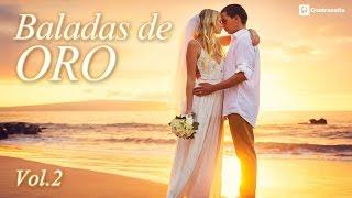 Baladas De Oro Baladas Romanticas Musica Canciones En Español Inolvidables Canciones De Amor Youtube