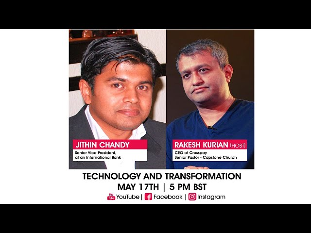 Technology and Transformation - Episode 2 - Jithin Chandy