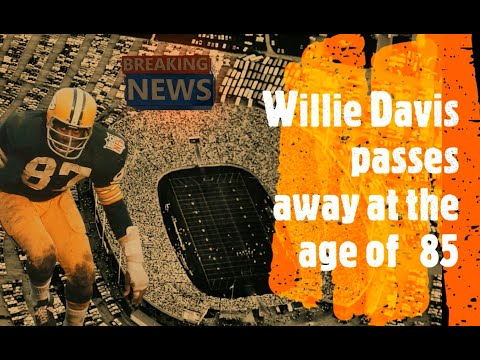 WILLIE DAVIS FORMER CLEVELAND BROWN AND GREEN BAY PACKER HALL OF FAMER DIED NFL NEWS #inMemorian