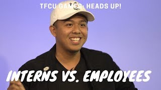 Interns vs. Employees Play 'Heads Up!' I TFCU Games