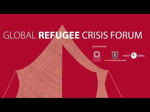 Global Refugee Crisis Forum: Hosted by Uptown Church and Uplift Community High School