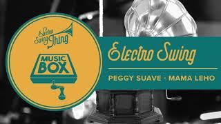 Peggy Suave - Mama Leho // Electro Swing