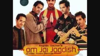 Om Jai Jagdish Hare (Aarti)-Raghav Sachar Must Listen it..