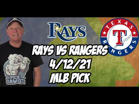 Tampa Bay Rays vs Texas Rangers 4/12/21 MLB Pick and Prediction MLB Tips Betting Pick