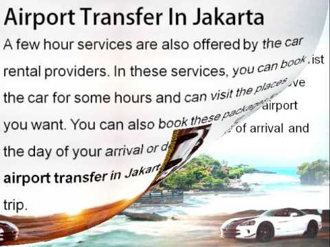 Get Internal Airport Transfer Jakarta with Car Rental Services
