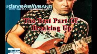 Dave Kelly Band - Best part of breaking up