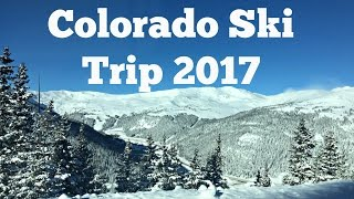 Skiing in Colorado - Colorado Ski Trip 2017