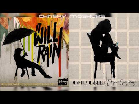 Bruno Mars & Camila Cabello - It Will Rain / I Have Questions (Mashup)