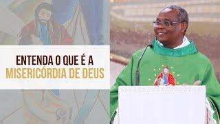 Baixar Entenda o que é a misericórdia de Deus - Padre José Augusto (31/10/19)