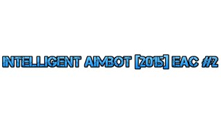 Intelligent Aimbot [2015] EAC #2