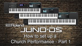 Roland Juno-DS - How to set up a Church Performance - Part 1