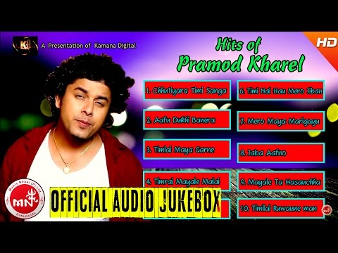 Pramod Kharel | Nepali Hit Songs Collection | Audio Jukebox | Kamana Digital