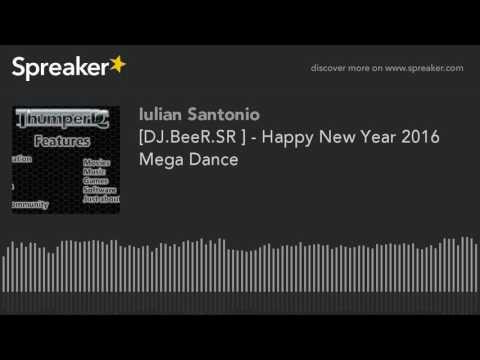 [DJ.BeeR.SR ] - Happy New Year 2016 Mega Dance (made with Spreaker)