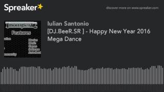 Dj.beer.sr   - Happy New Year 2016 Mega Dance  Made With Spreaker