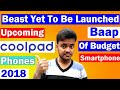 Upcoming Phones of Coolpad in 2018 |Baap of Budgets Smartphones