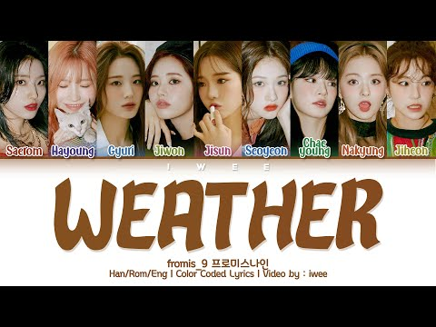 fromis_9 (프로미스나인) - Weather (Han|Rom|Eng) Color Coded Lyrics/한국어 가사