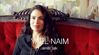 Småll Talk | YAEL NAIM - Interview 2015