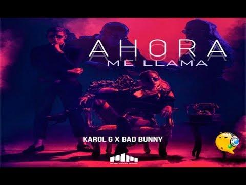 Karol G, Bad Bunny - Ahora Me Llama -  In...