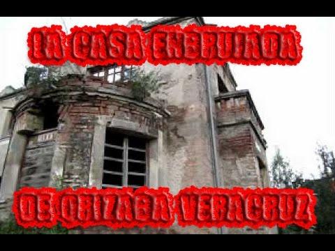 la casa embrujada de orizaba veracruz youtube
