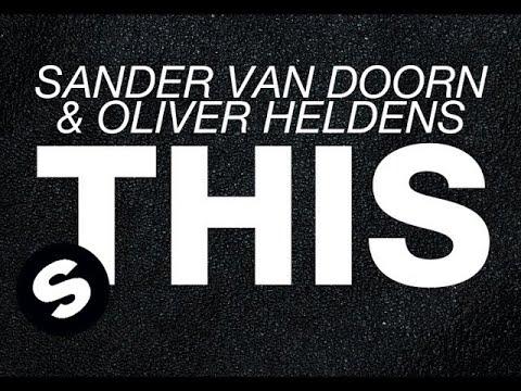 Sander van Doorn & Oliver Heldens - THIS (Original Mix)