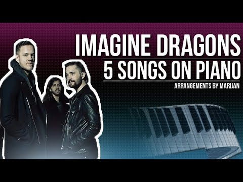 IMAGINE DRAGONS: 5 Songs To Play On The Piano | #007