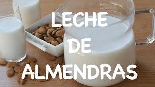 Cómo hacer leche de almendras.  Almond milk recipe