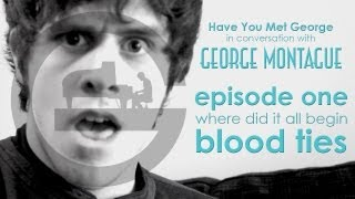 Have You Met George - Ep.1 Blood Ties