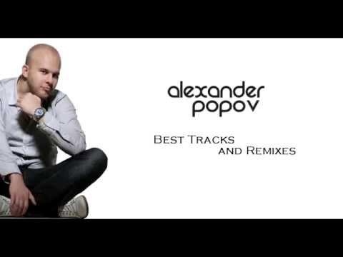 Alexander Popov Megamix   Best Tracks & Remixes