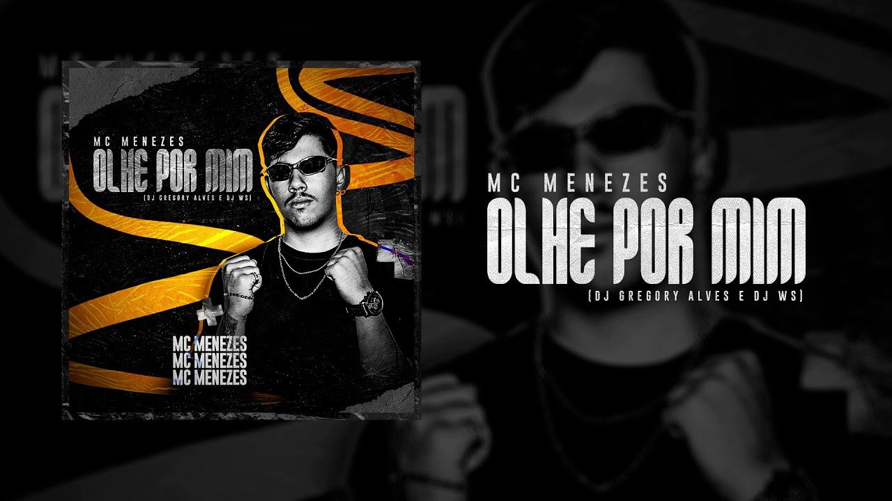 MC Menezes - Olhe Por Mim (DJ Gregory Alves & DJ WS)