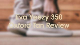 eva yeezy 350 boost oxford tan review