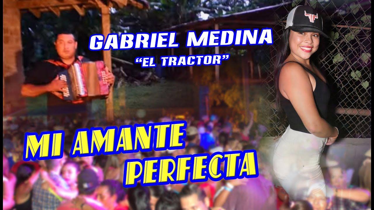 """MI AMANTE PERFECTA CON GABRIEL MEDINA """"EL TRACTOR"""", AUTOR: VALENTIN CACERES"""