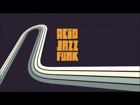 Acid Jazz Funk - Best Nu Jazz Soul Breaks and Beats