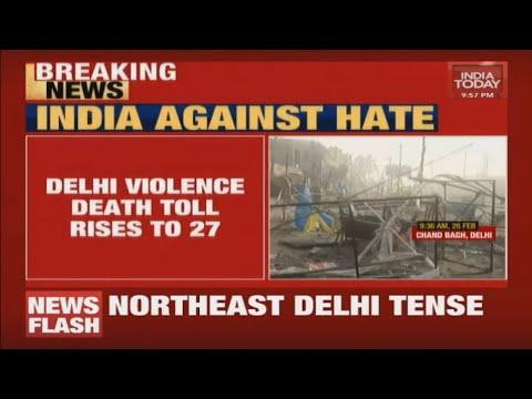 Delhi Violence Death Toll Rises To 27; 26 Civilians And 1 Police Head-constable Dead