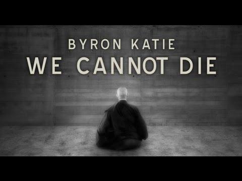 byron-katie,-we-cannot-die-(no-podemos-morir)