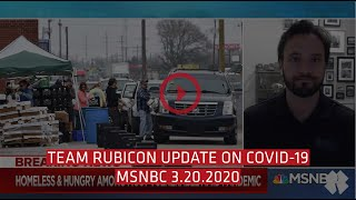 Team Rubicon's Response to COVID-19—03/20 UPDATE (MSNBC FULL SEGMENT)
