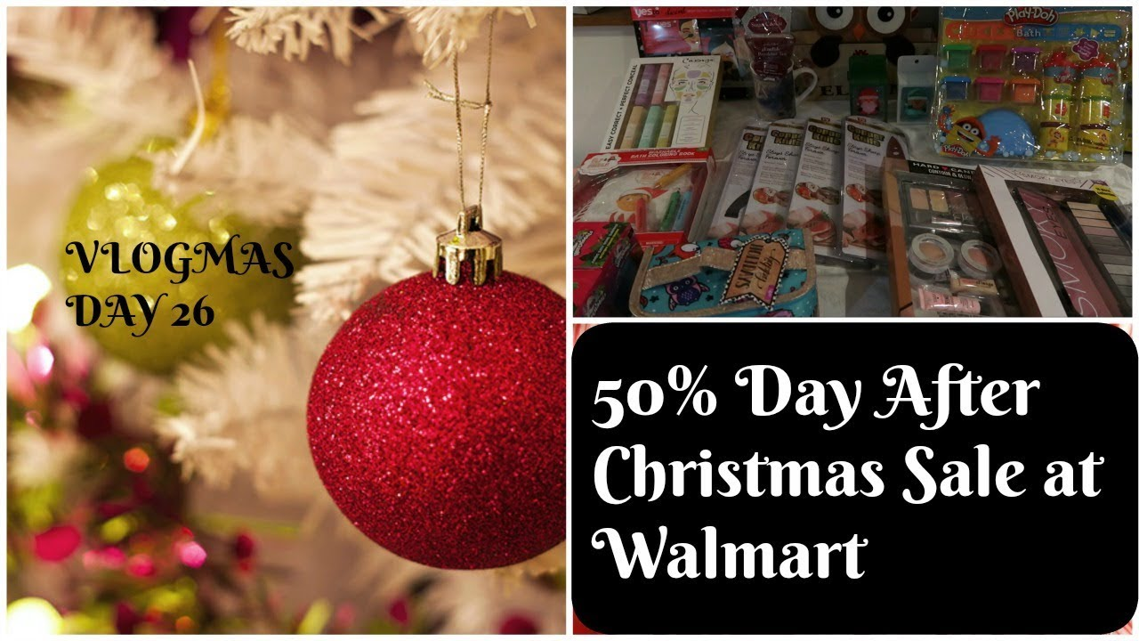 150 day after christmas 50 off sale at walmart vlogmas day 26 - What Time Does Walmart Open Day After Christmas