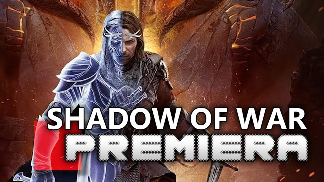 SHADOW OF WAR  – PREMIERA