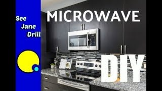 How to Install an Over the Stove Microwave Beginner's Tutorial