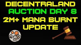 Decentraland Auction - Day 8 - 2 Million+ MANA Spent! Who Bought?