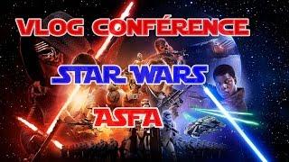 #Vlog Conférence StarWars ASFA