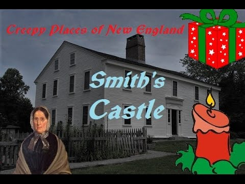 Creepy Places of New England: Smith's Castle