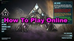 How To Play Online With Friends Ark Survival Evolved 2019