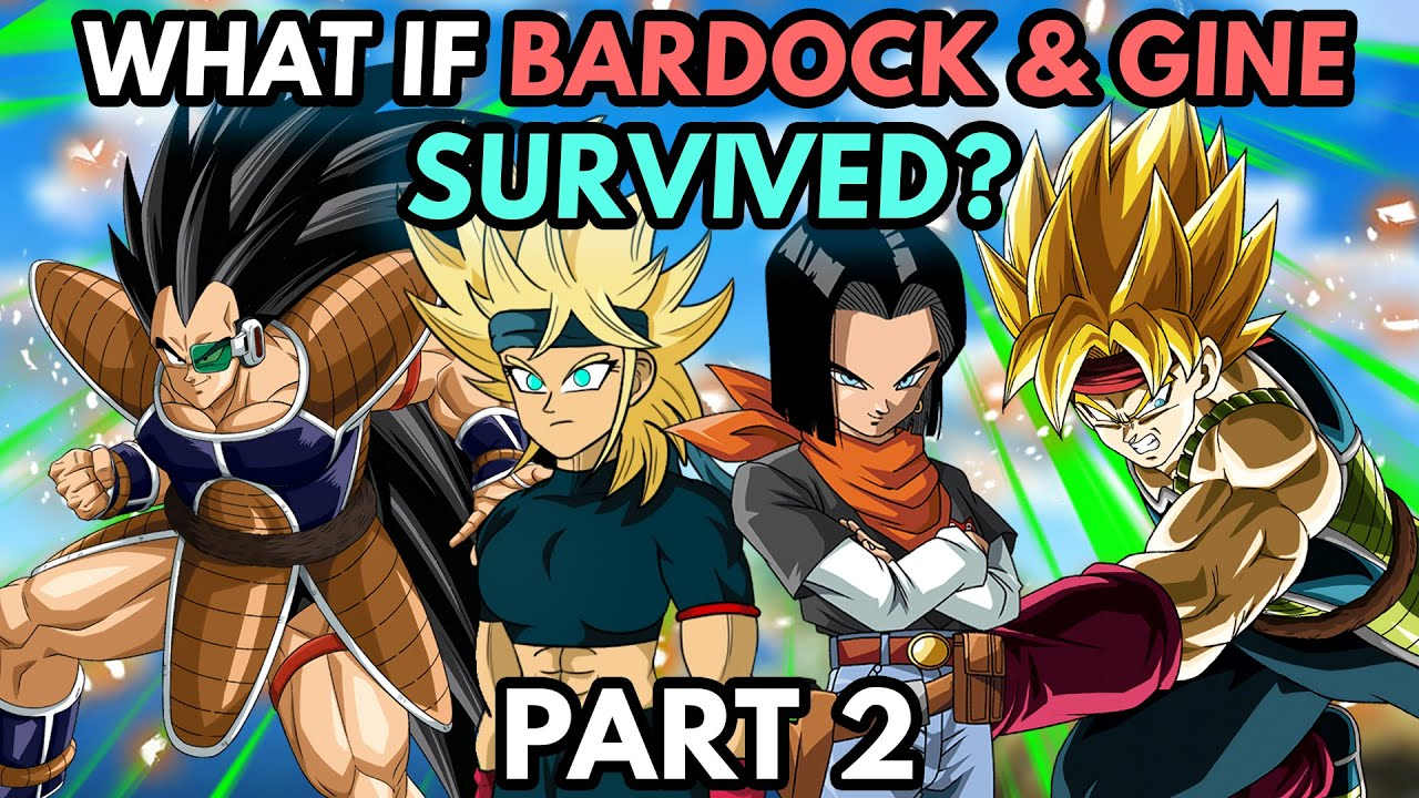 What if Bardock and Gine Survived? (Part 2)