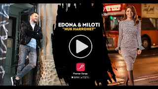 Edona Llalloshi & Miloti - Nuk harrohet - Official Music Video