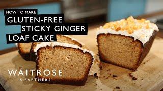 Gluten-free Sticky Ginger Loaf Cake | Waitrose