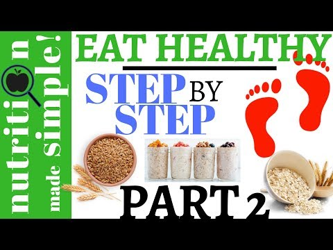 Eat healthy | Step-by-step (Part 2) Whole Grain Foods