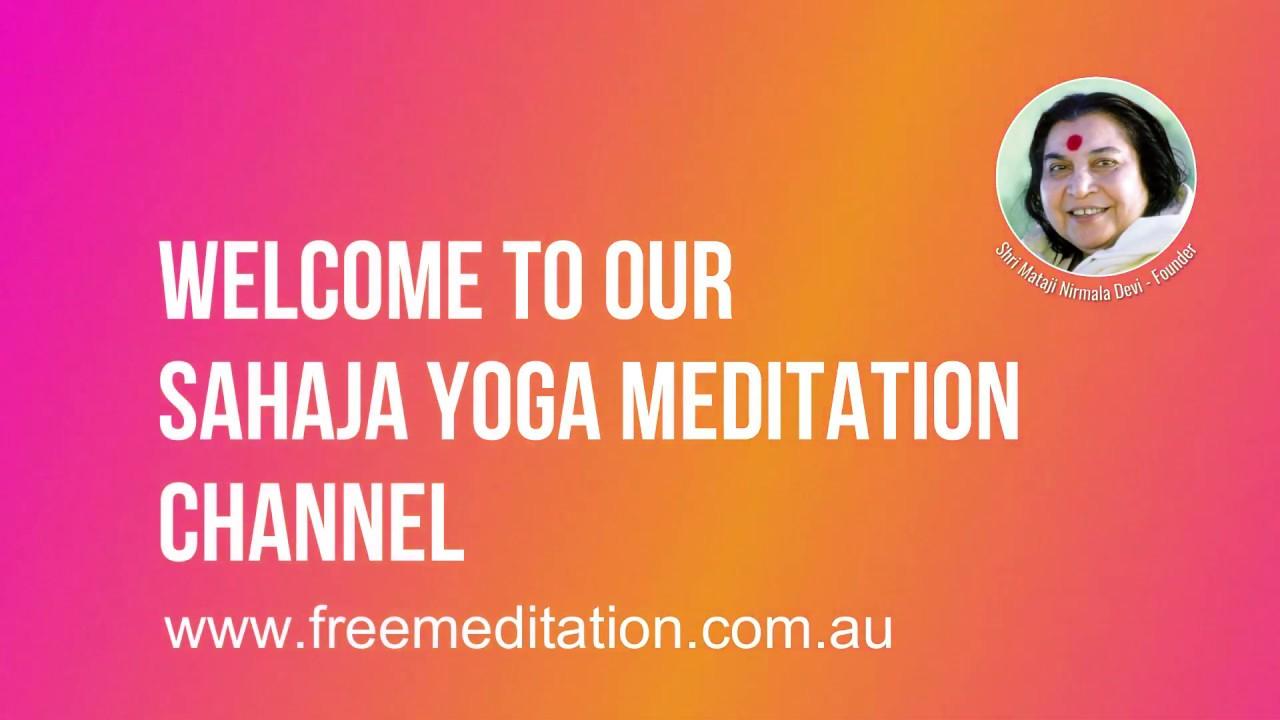 Welcome To Our Sahaja Yoga Meditation Channel Youtube