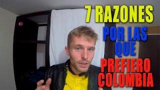 7 RAZONES POR LAS QUE YO PREFIERO VIVIR EN COLOMBIA