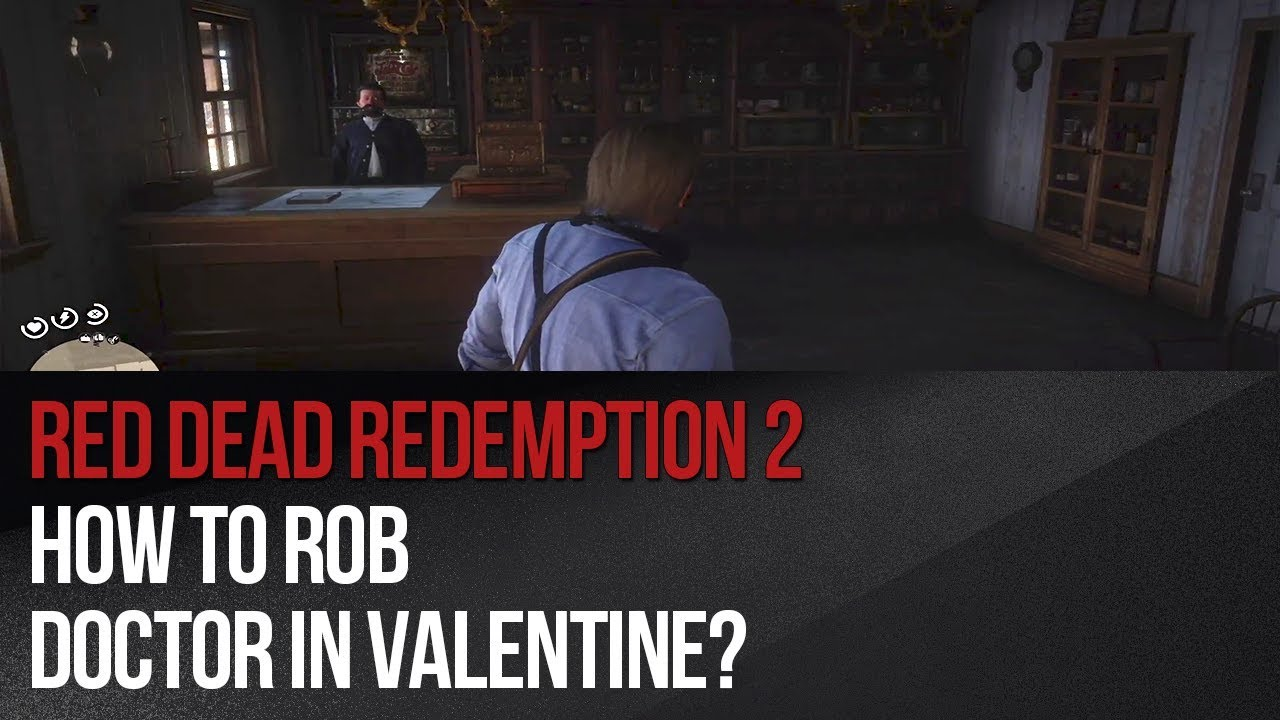 Red Dead Redemption 2 How To Rob Doctor In Valentine Youtube