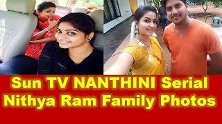 Suntv NANTHINI Serial  Nithya Ram Family Photos